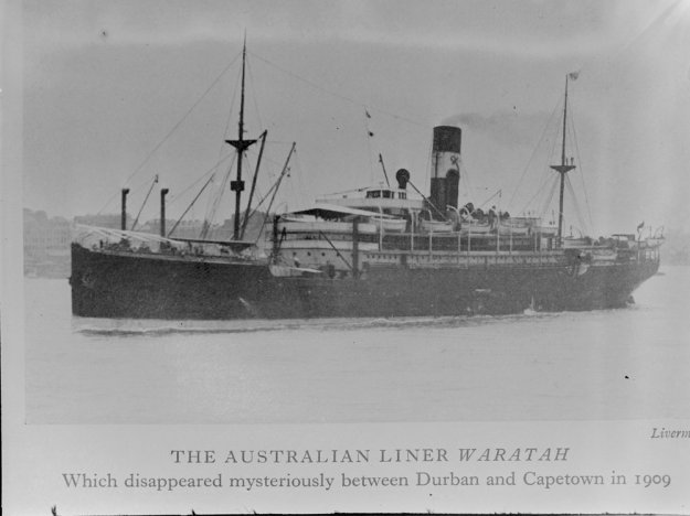 © State Library Victoria,Image H92.330/7 The Australian Liner Waratah which disappeared mysteriously between Durban and Capetown in 1909