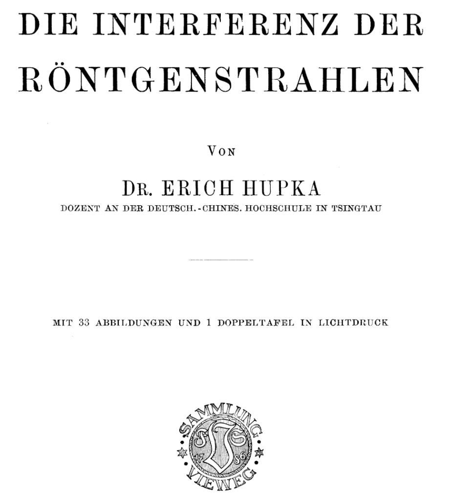 Hupka, Interferenz der Röntgenstrahlen